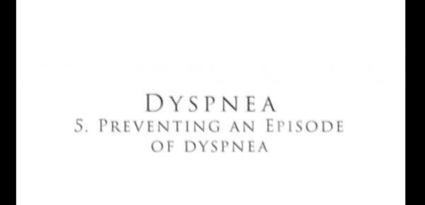 Dyspnea 5   Preventing Dyspnea
